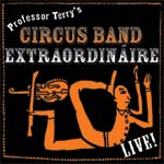 Professor Terry's Circus Band Extraordinaire CD