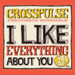 Crosspulse Percussion Ensemble CD - I Like Everything About You, Yes I Do
